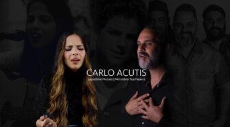Carlo Acutis: Jaquellini Moraes e Ministério Tua Palavra