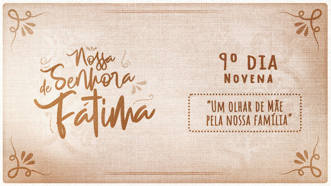 Novena a Nossa Senhora de Fátima - 9ºdia