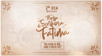 Novena a Nossa Senhora de Fátima - 2º dia