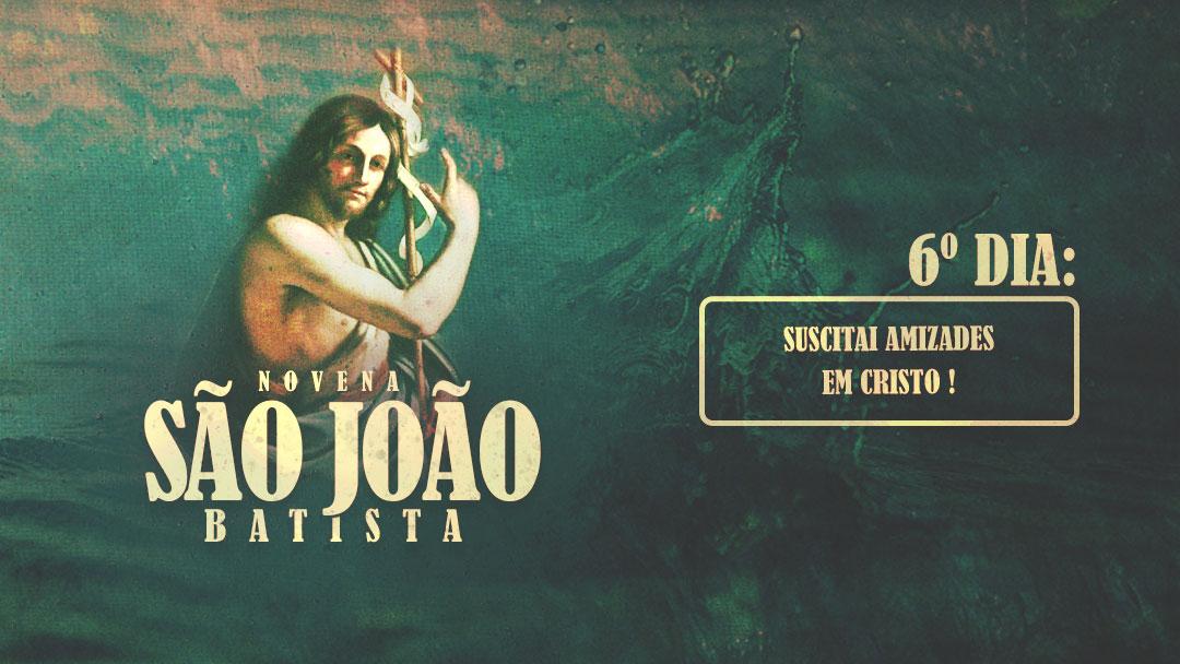 Novena a São João Batista - 6º dia