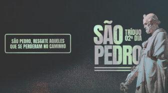 Tríduo a São Pedro - 2º dia