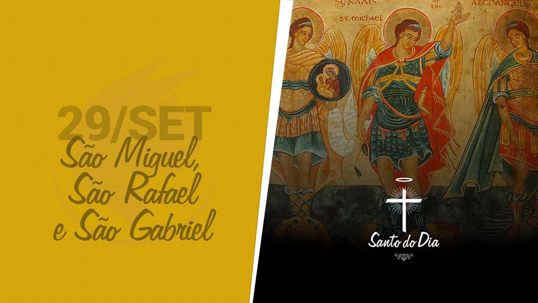 São Miguel, São Rafael e São Gabriel